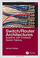 Switch/Router Architectures: Systems with Crossbar Switch Fabrics Front Cover