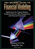 The Oxford Guide to Financial Modeling: Applications for Capital Markets, Corporate Finance, Risk Management and Financial Institutions