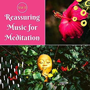 Reassuring Music for Meditation Vol II: Comforting Songs for Stressed People, Relaxing Piano Music, Soothing Nature Sounds