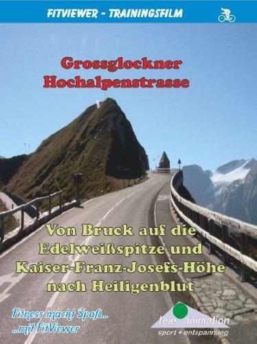 FitViewer Grossglockner - Von Bruck auf die Edelweißspitze Indoor Video Cycling Österreich