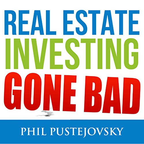 Real Estate Investing Gone Bad audiobook cover art