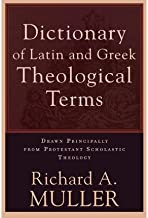 [(The Dictionary of Latin and Greek Theological Terms)] [Author: R A Muller] published on (February, 1996)