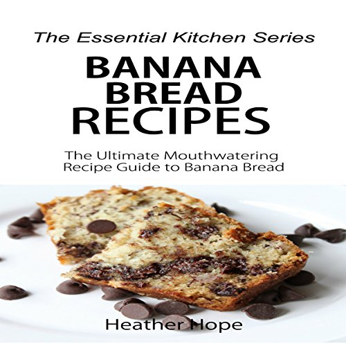 Banana Bread Recipes: The Ultimate Mouthwatering Recipe Guide to Banana Bread audiobook cover art