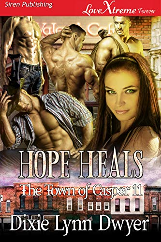Hope Heals [The Town of Casper 11] (Siren Publishing LoveXtreme Forever) (English Edition)