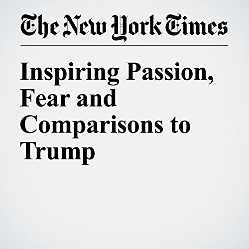 Inspiring Passion, Fear and Comparisons to Trump cover art