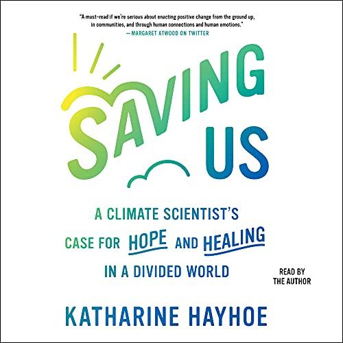 Saving Us Audiobook By Katharine Hayhoe cover art