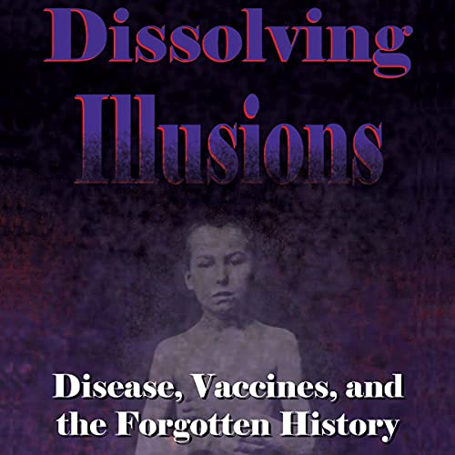 Dissolving Illusions Audiobook By Suzanne Humphries, Roman Bystrianyk cover art
