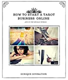 How To Start a Tarot Business Online ( and in the Muggle World) (English Edition)