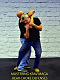 Mastering Krav Maga Rear Choke Defenses