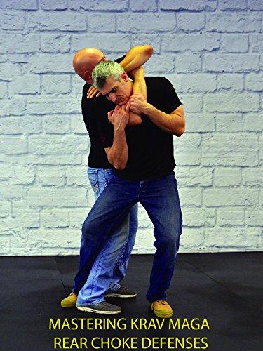 Mastering Krav Maga Rear Choke Defenses