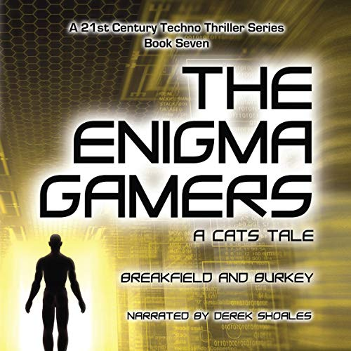 The Enigma Gamers - A CATS Tale     The Enigma Series, Volume 7              By:                                                                                                                                 Charles V Breakfield,                                                                                        Roxanne E Burkey                               Narrated by:                                                                                                                                 Derek Shoales                      Length: 9 hrs and 34 mins     3 ratings     Overall 4.0