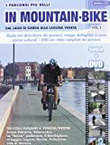 I percorsi piu belli in mountain bike. Dal lago di Garda alla laguna veneta. Con DVD