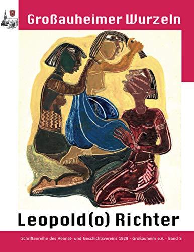 Leopold(o) Richter (Großauheimer Wurzeln, Band 5)