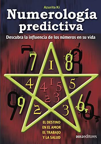 NUMEROLOGÍA PREDICTIVA: descubra la influencia de los números en su vida
