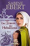 Der Traum der Hebamme: Roman (Die Hebammen-Saga, Band 5)