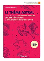 Le thème astral - Une méthode pour monter son thème, utiliser son énergie et orienter positivement sa vie de Hélèna Dryburgh