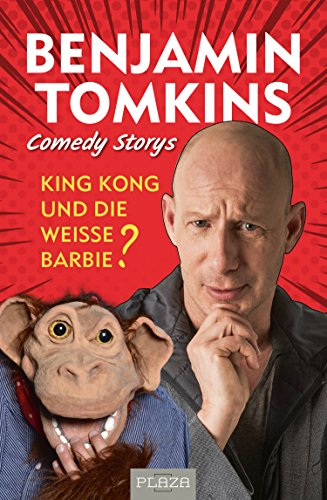 King Kong und die weiße Barbie?: Comedy Storys (German Edition)