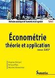 Méthodes statistiques de l'économie et de la gestion - Tome 3, Econométrie théorie et application sous SAS