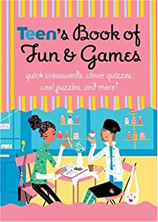 TEEN's Book of Fun & Games: Quick Crosswords, Clever Quizzes, Cool Puzzles, and More!