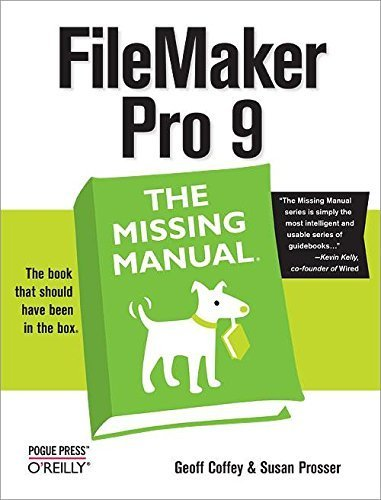 FileMaker Pro 9: The Missing Manual by Geoff Coffey (2007-08-12)