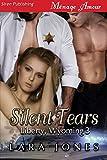 Silent Tears [Liberty, Wyoming 3] (Siren Publishing Menage Amour)
