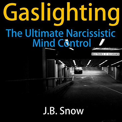 Gaslighting: The Ultimate Narcissistic Mind Control audiobook cover art