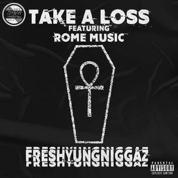 Take a Loss (feat. Rome Music)