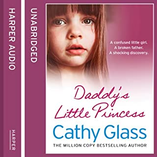 Daddy's Little Princess                   By:                                                                                                                                 Cathy Glass                               Narrated by:                                                                                                                                 Denica Fairman                      Length: 9 hrs and 33 mins     126 ratings     Overall 4.6