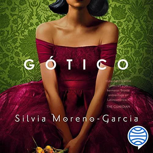 Gótico Audiobook By Silvia Moreno-García, Alexander Páez García - traductor cover art