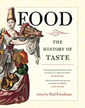 Food: The History of Taste (California Studies in Food and Culture)