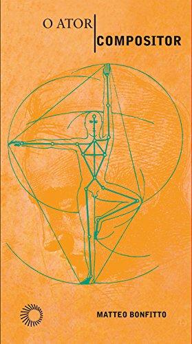 O Ator-Compositor: As Ações Físicas como Eixo: De Stanislávski a Barba (Estudos)