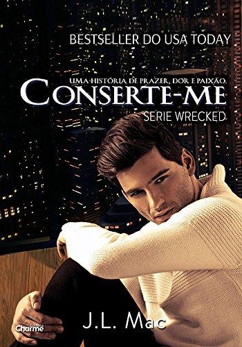 Conserte-me (Wrecked Livro 2)