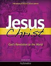 Jesus Christ: God's Revelation to the World (Encountering Jesus) PDF