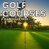 Golf Courses Calendar 2022: 16-Month Calendar, Cute Gift Idea For Golfing Lovers Men And Women
