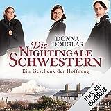 Die Nightingale-Schwestern. Ein Geschenk der Hoffnung: Nightingales-Reihe 5