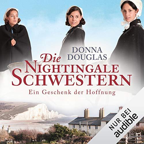 Die Nightingale-Schwestern. Ein Geschenk der Hoffnung Titelbild