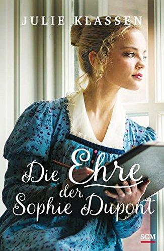 Die Ehre der Sophie Dupont (Regency-Liebesromane, 10, Band 10)