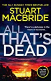 All That's Dead: The latest new 2020 crime thriller from the No.1 Sunday Times bestselling author (Logan McRae, Book 12) (English Edition)