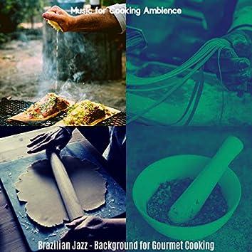 Brazilian Jazz - Background for Gourmet Cooking