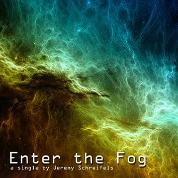 Enter the Fog