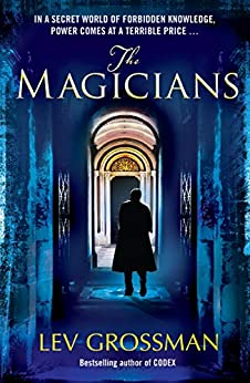The Magicians: (Book 1) by [Lev Grossman]