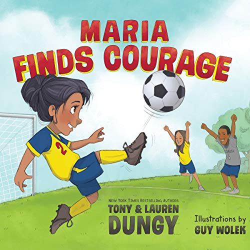 Maria Finds Courage     A Team Dungy Story About Soccer              By:                                                                                                                                 Lauren Dungy,                                                                                        Tony Dungy                               Narrated by:                                                                                                                                 Lauren Dungy,                                                                                        Tony Dungy                      Length: 10 mins     Not rated yet     Overall 0.0