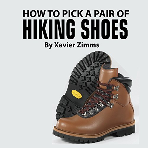 How to Pick Out a Pair of Hiking Shoes audiobook cover art
