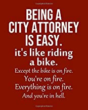 Being a City Attorney is Easy. It's like riding a bike. Except the bike is on fire. You're on fire. Everything is on fire.: Calendar 2019, Monthly & Weekly Planner Jan. - Dec. 2019