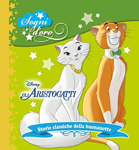 Gli Aristogatti. Sogni d'oro. Ediz. a colori