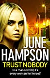 Trust Nobody: A gripping, twisty thriller from the queen of gritty crime fiction