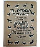 EL PERRO Y EL GATO - Razas, reproducción, enfermedades, higiene
