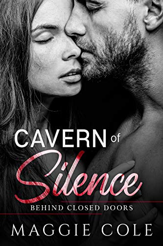 Cavern of Silence: A Military Romance (Behind Closed Doors Book 4)