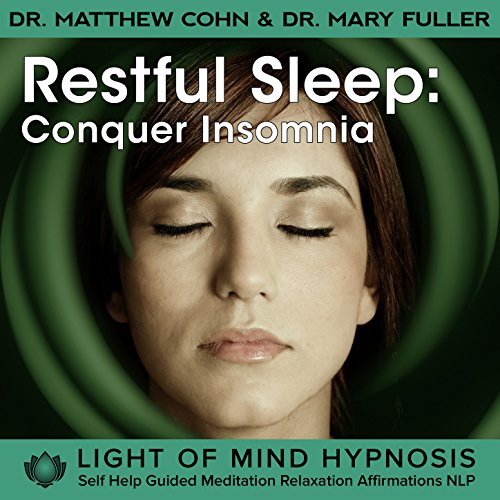 Restful Sleep: Conquer Insomnia Light of Mind Hypnosis Self Help Guided Meditation Relaxation Affirmations NLP