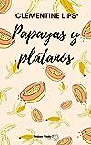 Papayas y plátanos: Afrodisiacos 1 (Spanish Edition)